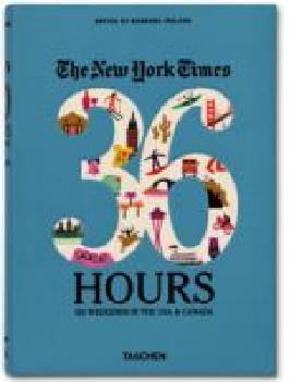 The New York Times 36 Hours Usa Canada West Coast Von Barbara