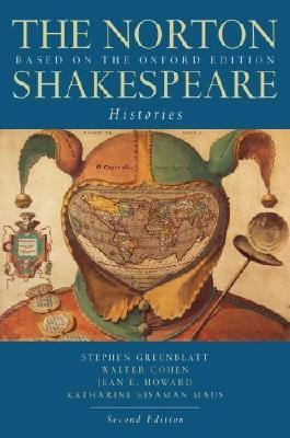 The Norton Shakespeare: Based on the Oxford Edition: Histories (Second Edition) 2nd (second) Edition [2008]
