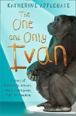 The One and Only Ivan by Applegate, Katherine (2012)