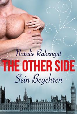 The Other Side: Sein Begehren