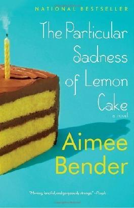 The Particular Sadness of Lemon Cake (Edition Reprint) by Bender, Aimee [Paperback(2011???]