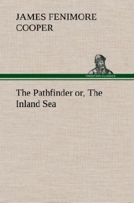 The Pathfinder or, The Inland Sea