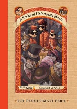 The Penultimate Peril (A Series of Unfortunate Events, Book 12) by Lemony Snicket (2005) Hardcover