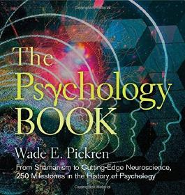The Psychology Book: From Shamanism to Cutting-Edge Neuroscience, 250 Milestones in the History of Psychology (Sterling Milestones) by Pickren, Wade E. (2014) Hardcover