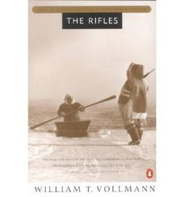The Rifles (Seven Dreams: A Book of North American Landscapes (Paperback) #06) [ THE RIFLES (SEVEN DREAMS: A BOOK OF NORTH AMERICAN LANDSCAPES (PAPERBACK) #06) ] By Vollmann, William T ( Author )Apr-01-1995 Paperback