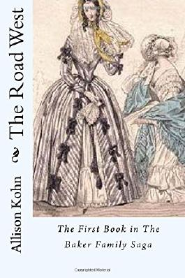 The Road West: The First Book in The Baker Family Saga: 1