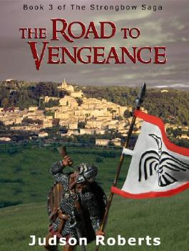 The Road to Vengeance (The Strongbow Saga Book 3)