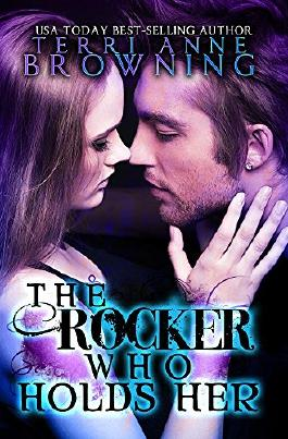 The Rocker Who Holds Her (The Rocker... Book 5)