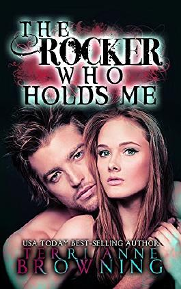 The Rocker Who Holds Me (The Rocker... Book 1)