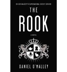 The Rook [ THE ROOK ] By O'Malley, Daniel ( Author )Jan-11-2012 Hardcover