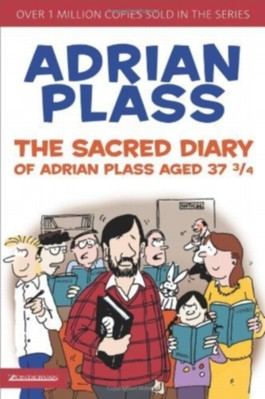 The Sacred Diary of Adrian Plass Aged 37 3/4 (Sacred Diary of Adrian Plass) by PLASS ADRIAN ( 2005 )
