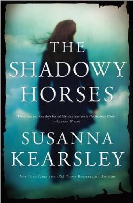 The Shadowy Horses by Kearsley, Susanna (2012) Paperback