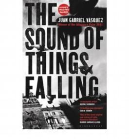The Sound of Things Falling by Vasquez, Juan Gabriel ( AUTHOR ) Nov-08-2012 Hardback