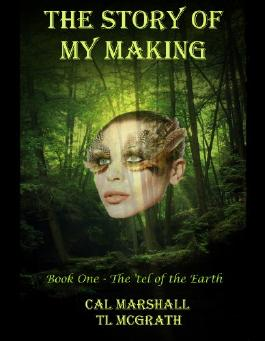 The Story of My Making (The 'tel of the Earth Book 1)
