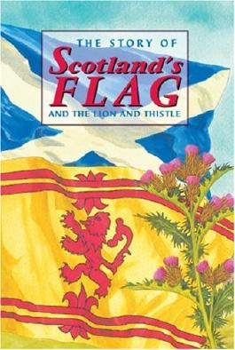 The Story of Scotland's Flag and the Lion and Thistle (Corbie)