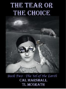 The Tear or The Choice (The 'tel of the Earth Series Book 2)