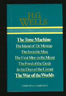 The Time Machine; The Island of Dr Moreau; The Invisible Man; The First Men in the Moon; The Food of the Gods; In the Days of the Comet; The War of the Worlds (Complete & Unabridged)