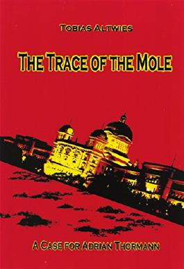 The Trace of the Mole: A Case for Adrian Thormann