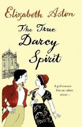 The True Darcy Spirit by Aston, Elizabeth ( 2009 )