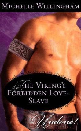 The Viking's Forbidden Love-Slave (Mills & Boon Historical Undone)
