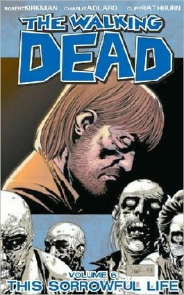The Walking Dead Volume 6: This Sorrowful Life by Robert Kirkman (2010) Paperback