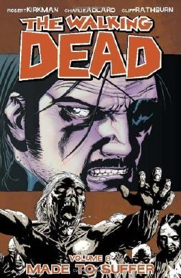 The Walking Dead Volume 8: Made To Suffer: Made to Suffer v. 8 of Robert Kirkman 1st (first) Printing Edition on 08 July 2008