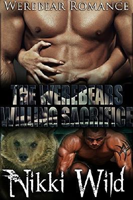 The Werebears Willing Sacrifice (BBW Werebear Shifter FMMM Menage Steamy Romance)