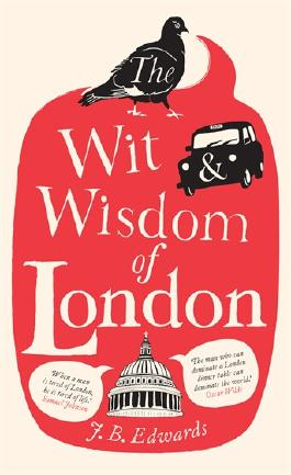 The Wit and Wisdom of London