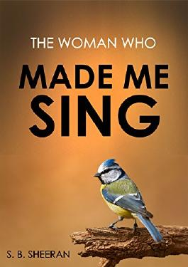 The Woman Who Made Me Sing (Where The Light Enters Book 3)