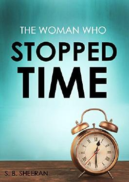 The Woman Who Stopped Time (Where The Light Enters Book 1)