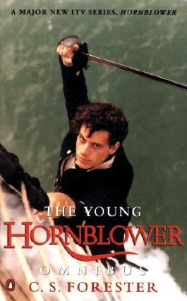 """The Young Hornblower Omnibus: """"Mr.Midshipman Hornblower"""", """"Lieutenant Hornblower"""", """"Hornblower and the """"Hotspur"""""""""""