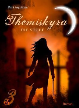 Themiskyra - Die Suche (Band 3)