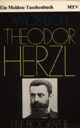 Theodor Herzl - Eine Biographie