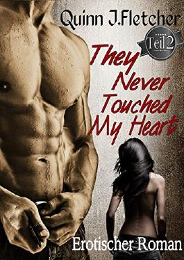 They Never Touched My Heart - Teil 2