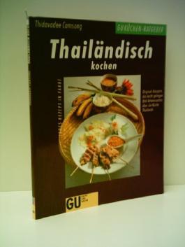Thidavadee Camsong: Thailändisch kochen - Verlag: Gräfe & Unzer [Auflage: 7.]