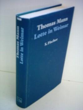 Thomas Mann: Lotte in Weimar
