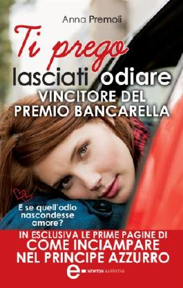 Ti prego lasciati odiare (eNewton Narrativa) (Italian Edition)