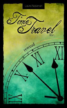 Time Travel Inc. - Rewind (Die Zeitreise Chroniken)