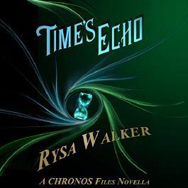 Time's Echo: A CHRONOS Files Novella (Unabridged)
