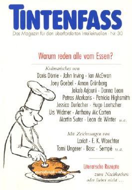 Tintenfass. Das Magazin für den überforderten Intelektuellen, Nr. 30: Warum reden alle vom Essen?