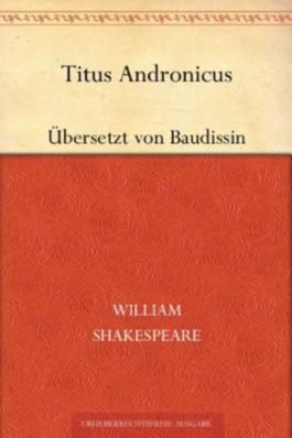 Titus Andronicus (Übersetzt von Baudissin)