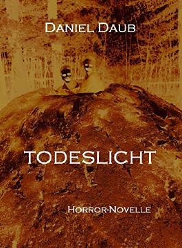 Todeslicht: eine mystische Horror-Novelle