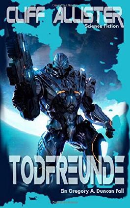 Todfreunde: Ein Gregory A. Duncan Fall (Duncan Romane 1)