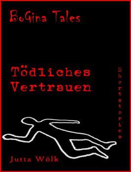 Tödliches Vertrauen - BoGina Tales: Crime/Thrill