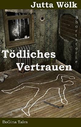 Tödliches Vertrauen: BoGina  Tales - Crime/Thrill