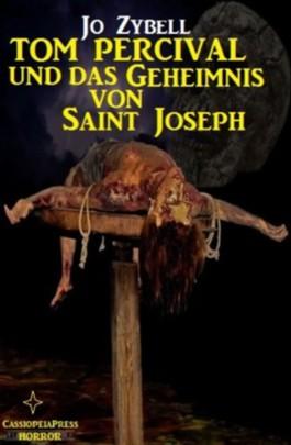 Tom Percival und das Geheimnis von Saint Joseph (Horror-Roman)