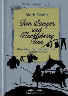 Tom Sawyer und Huckleberry Finn: Klassiker der Kinder- und Jugendliteratur