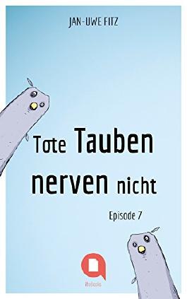 Tote Tauben nerven nicht (Episode 7) (Kindle Single)