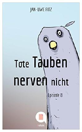 Tote Tauben nerven nicht (Episode 8)