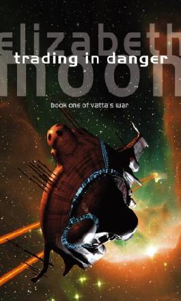 Trading In Danger: Vatta's War: Book One